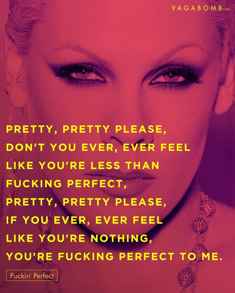 Learn These You Are Perfect To Me Lyrics Pink {Swypeout}
