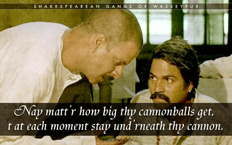 15 Iconic Gangs Of Wasseypur Dialogues Translated To Shakespearean