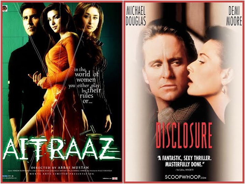 Aitraaz, an erotic thriller released in 2004 is inspired by the 1994  American film Disclosure where the main focus of the story is the issue of  sexual ...