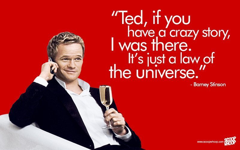 how i met your mother sprüche englisch 25 Unforgettable Barney Stinson Quotes That Made HIMYM The Show  how i met your mother sprüche englisch
