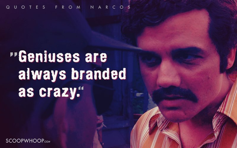 Badass Quotes Thatll Remind You Why Narcos Is The Most Addictive Tv Show There Is