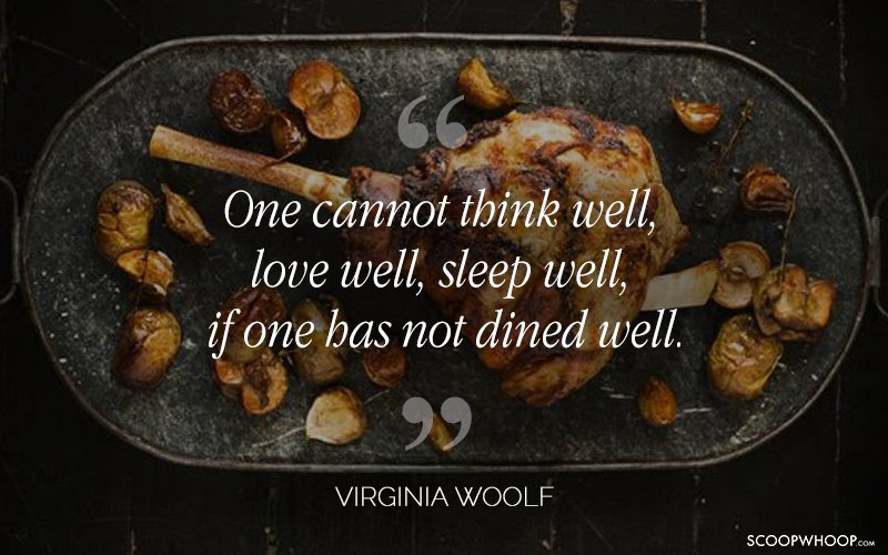 15 Quotes That Perfectly Capture Our Never Ending Love For Food