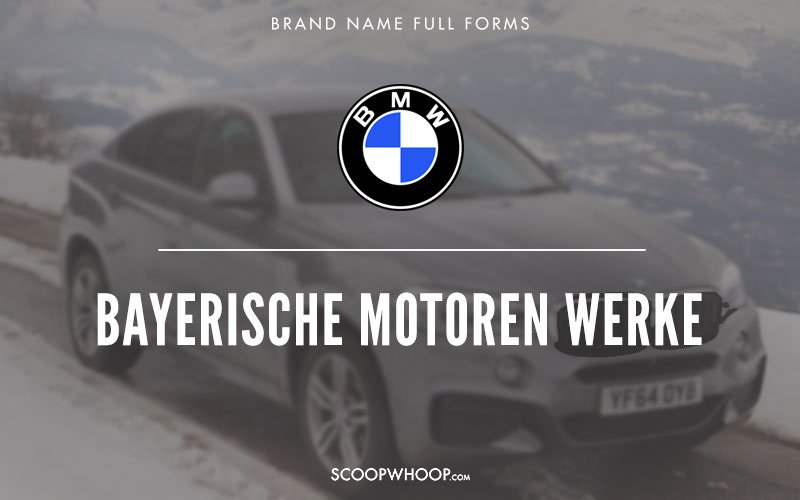 Bmw Full Form English >> Here Are The Full Forms Of 24 Famous Brand Names You Probably Never Knew