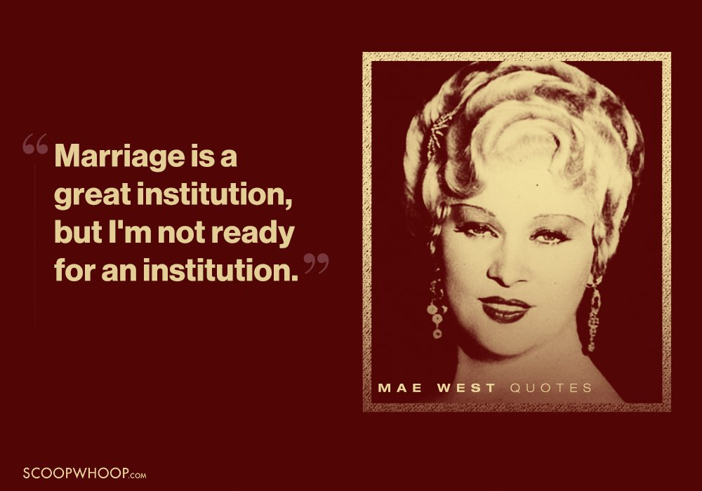 Hailed As A Glamour Icon These Mae West Quotes Are Golden For Women