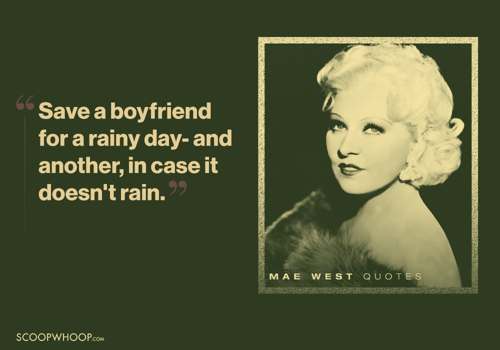 Here Are 25 Mae West Quotes To Inspire Every Woman To Live Life On Her Own  Terms: