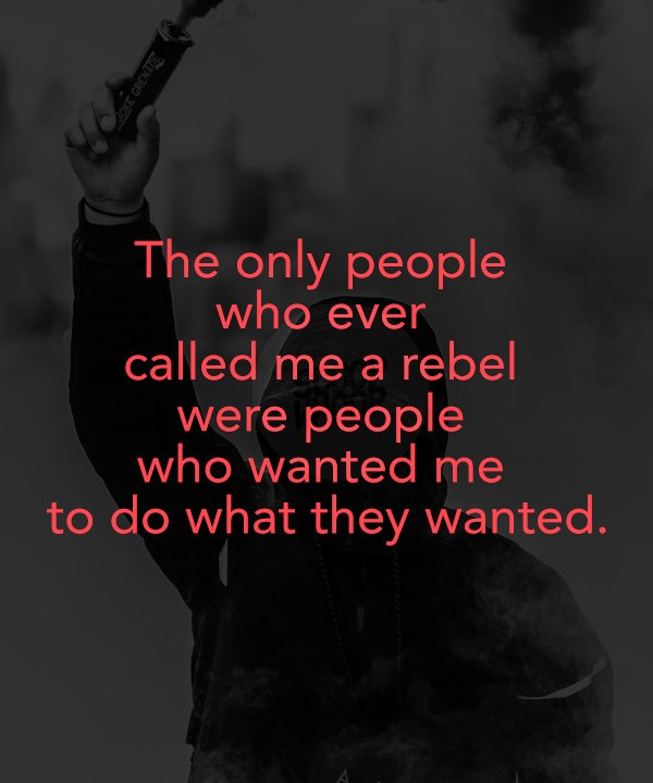 Quotes About Rebellion: 15 Quotes About Rebellion That Perfectly Capture