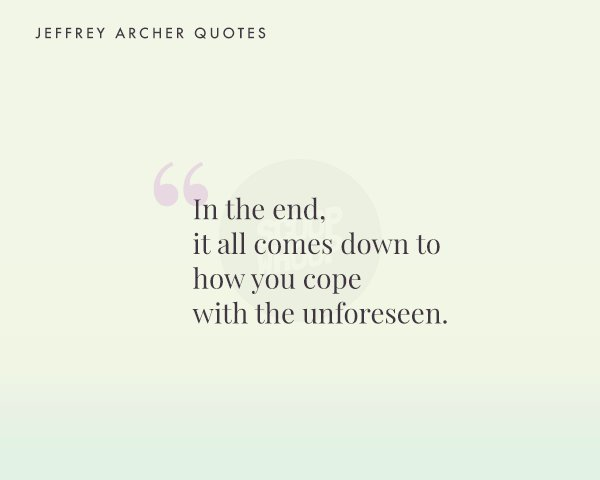 60 Jeffrey Archer Quotes That Give You A New Perspective On Life Unique Quotes Daily Life