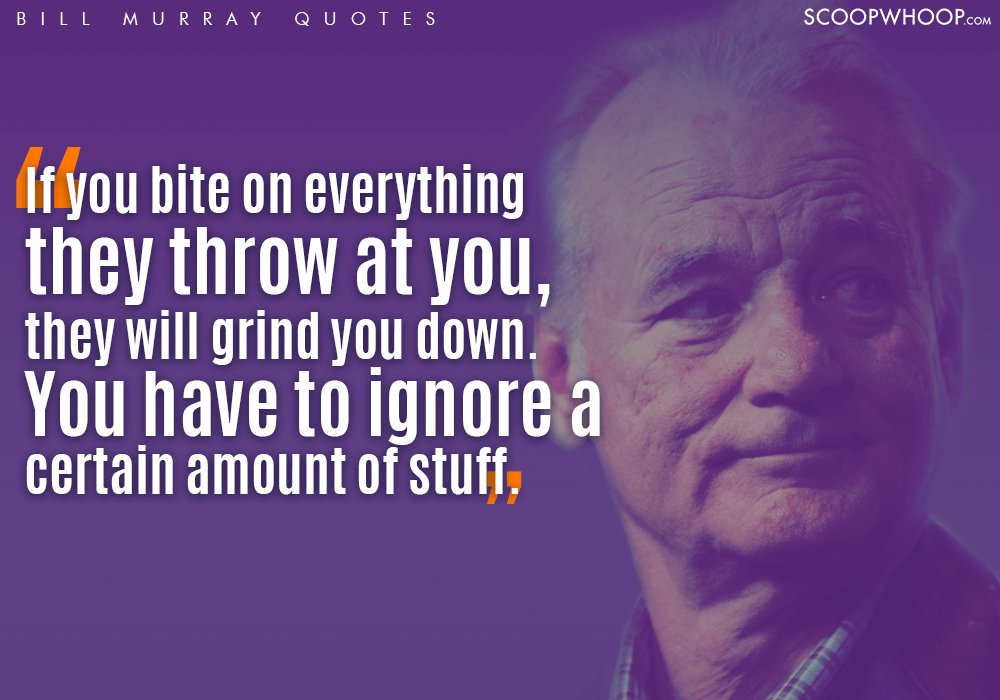 26 Bill Murray Quotes That Are A Quirky Guide To The Freaky Journey