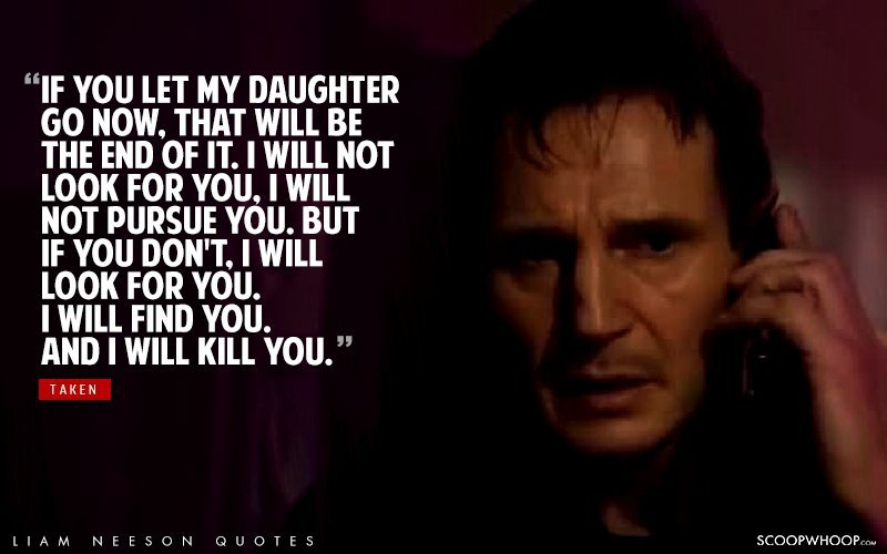 13 Badass Liam Neeson Dialogues That Explain Why You Shouldnt Mess
