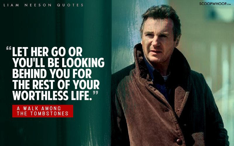 13 Badass Liam Neeson Dialogues That Explain Why You Shouldn
