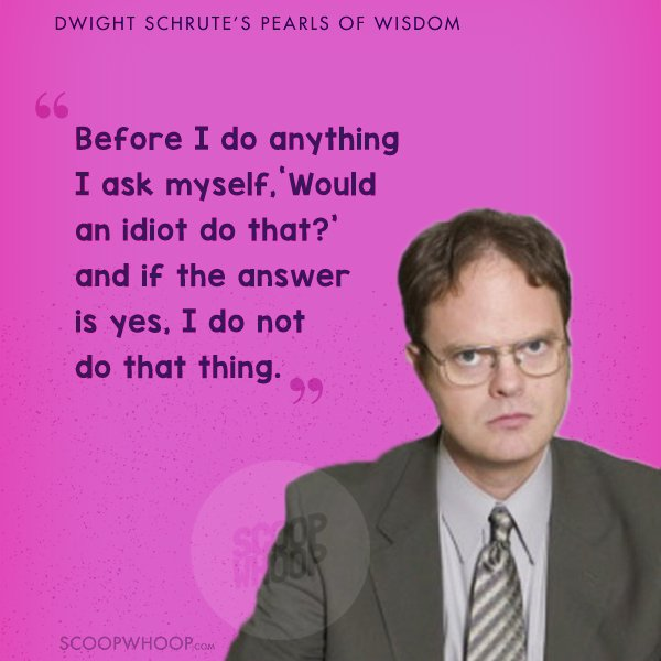 19 Quotes By Dwight Schrute From The Office That Prove You Dont