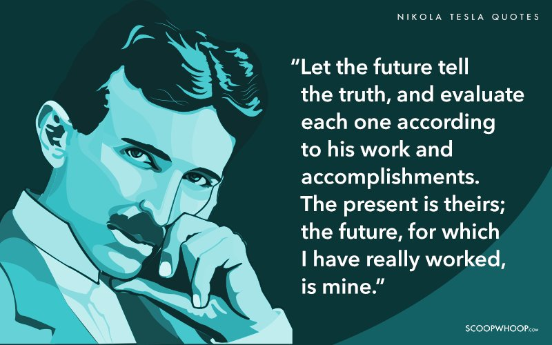 20 Quotes By Nikola Tesla That Prove His Words Are As ...
