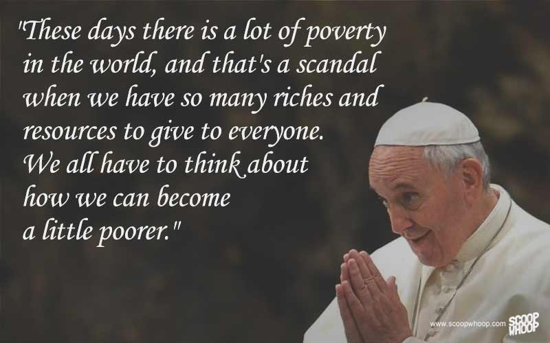 12 Quotes By Pope Francis That Prove That He Is A Man Of