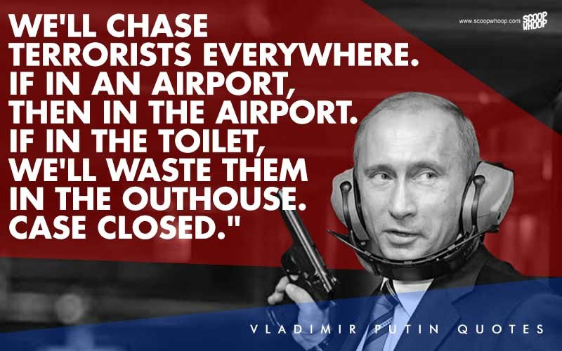 13 Badass Vladimir Putin Quotes That Can Put Even Hollywood Action Heroes To Shame