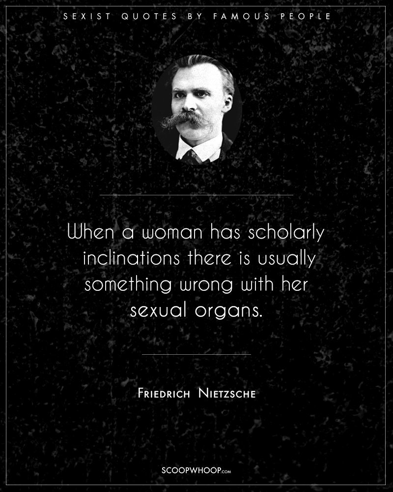 Most Famous Quotes In History 19 Horribly Sexist Things Saidsome Of The 'greatest' Men Who