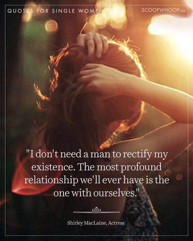 23 beautiful quotes that celebrate the invincible spirit of the so beautiful charming independent single ladies of the world look no further for that knight in shining armour i believe youll find that person in thecheapjerseys Images