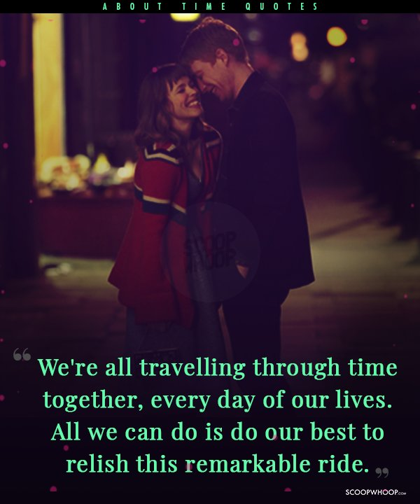12 Quotes From About Time That Remind You To Embrace The