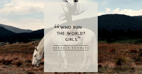 17 Badass Quotes For The Modern Woman To Live By And Show