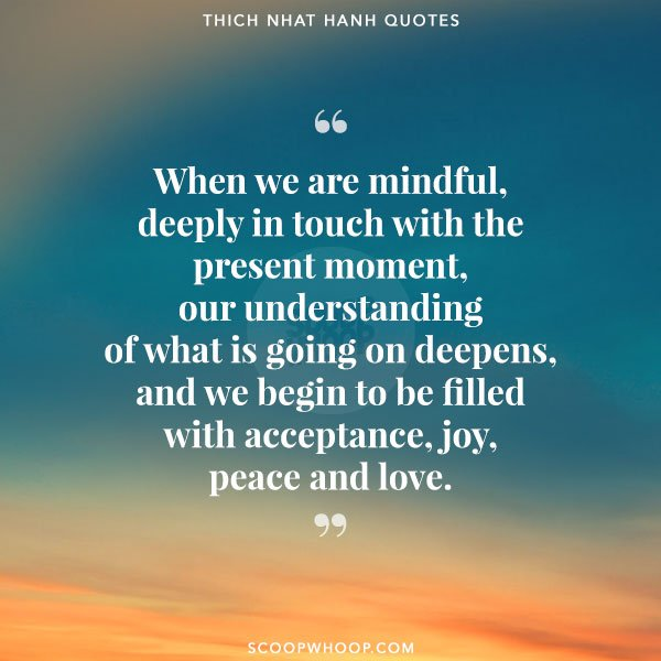 20 Inspiring Quotes By Thich Nhat Hanh That Will Make You Embrace