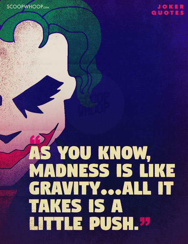 quote madness like gravity joker quote