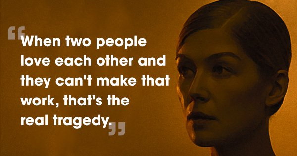 12 Quotes From 'Gone Girl' That Remind Us That A Story Isn't Always What It Seems