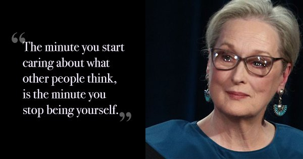 26 Quotes By Meryl Streep That Inspire Every Woman To Be The Pillar Of Her Own Life