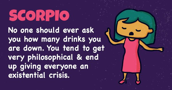 This Is The Kind Of Drunk You Are, Based On Your Zodiac