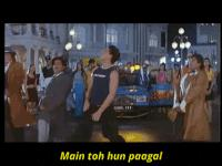 Main toh hun paagal song gif