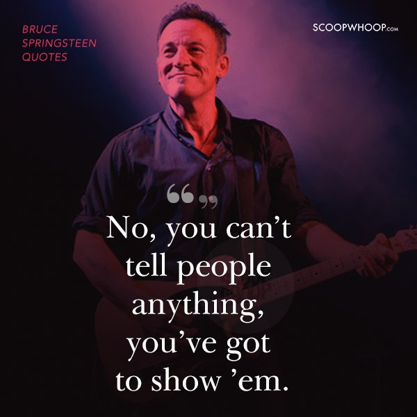 25 Quotes By Bruce Springsteen That Will Give Your Strength ...