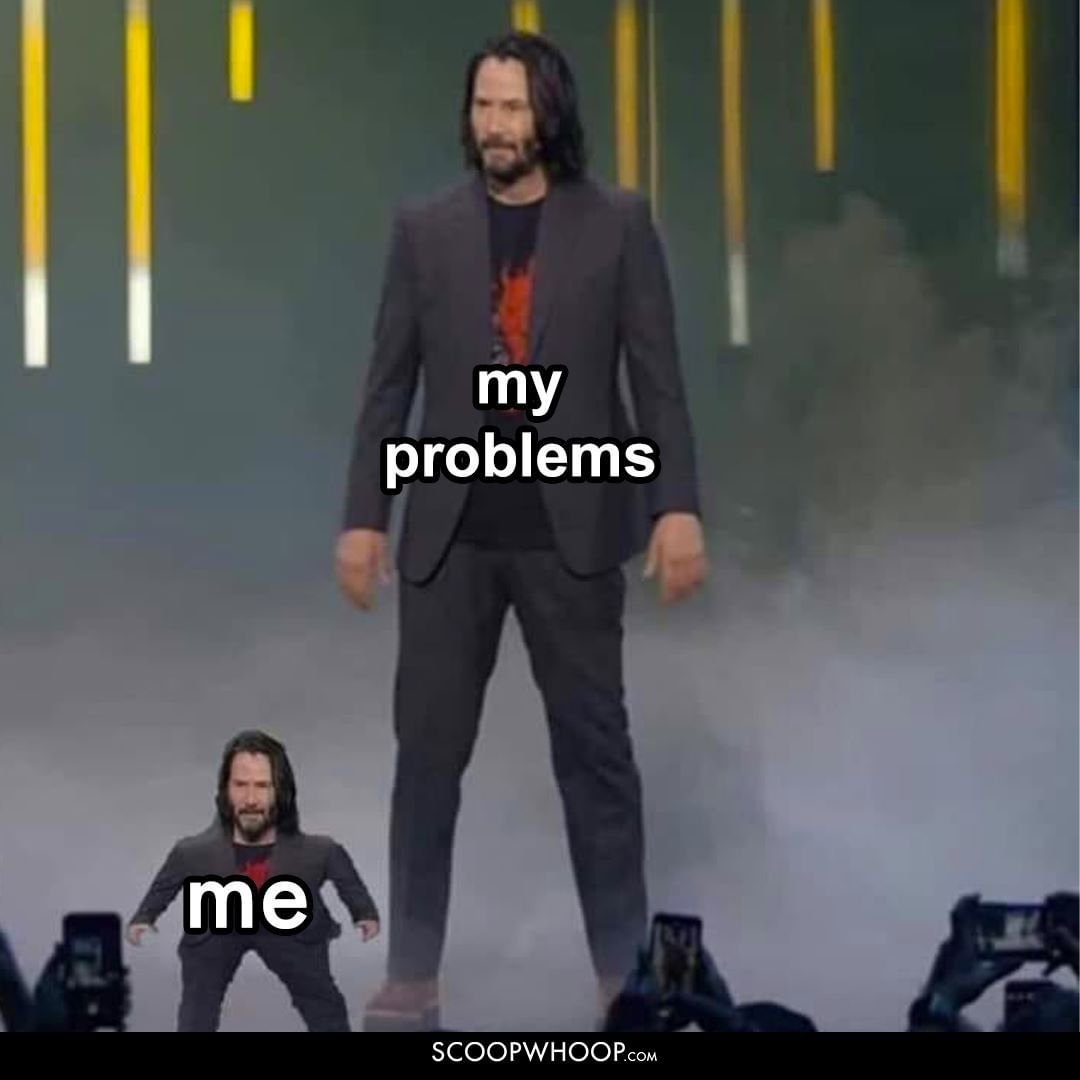 Me and my problems