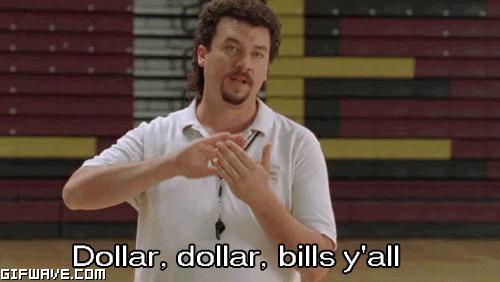 Dollar dollar bills ya'll gif